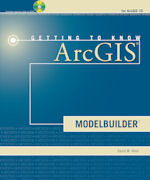 Getting to Know ArcGIS ModelBuilder w/media