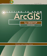 Getting to Know ArcGIS Desktop 3rd Ed for 10.1