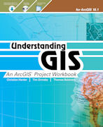 Understanding GIS: An ArcGIS Project Workbook, 2nd Ed. w/media